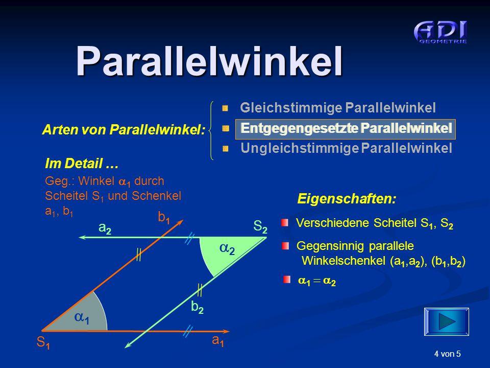 4 von 5 Entgegengesetzte Parallelwinkel Parallelwinkel Arten von Parallelwinkel: Gleichstimmige Parallelwinkel Entgegengesetzte Parallelwinkel Ungleic