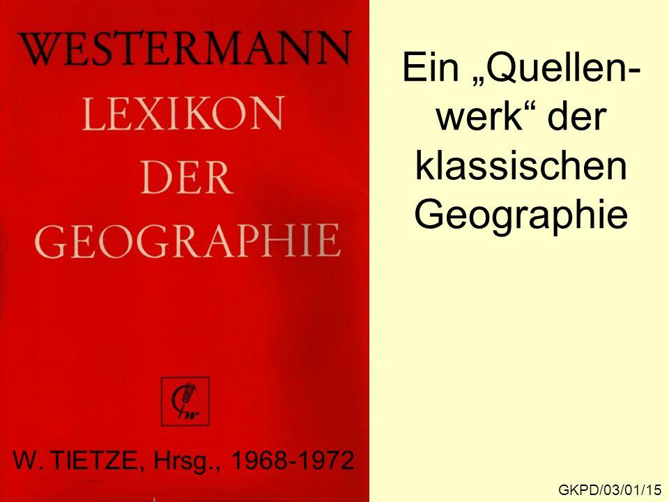"""Ein """"Quellen- werk der klassischen Geographie GKPD/03/01/15 W. TIETZE, Hrsg., 1968-1972"""