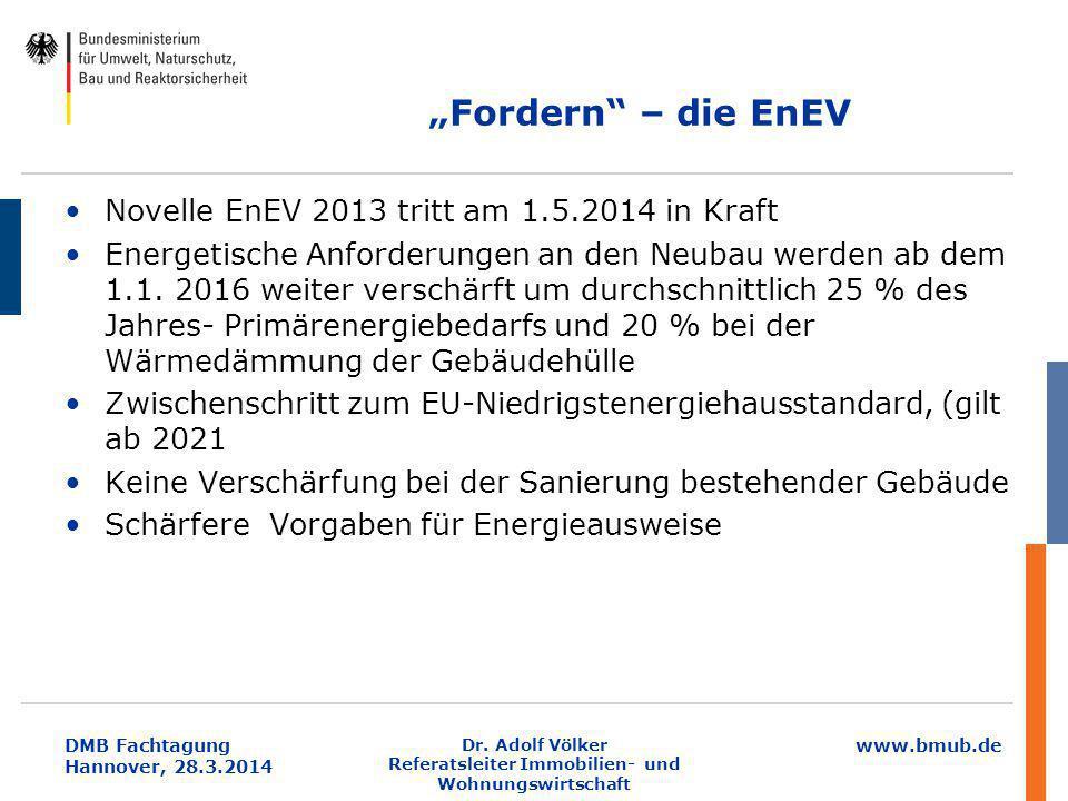 """www.bmub.de DMB Fachtagung Hannover, 28.3.2014 """"Fordern"""" – die EnEV Novelle EnEV 2013 tritt am 1.5.2014 in Kraft Energetische Anforderungen an den Neu"""