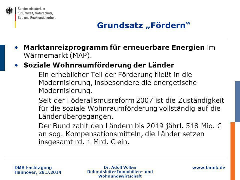 """www.bmub.de DMB Fachtagung Hannover, 28.3.2014 Grundsatz """"Fördern"""" Marktanreizprogramm für erneuerbare Energien im Wärmemarkt (MAP). Soziale Wohnraumf"""