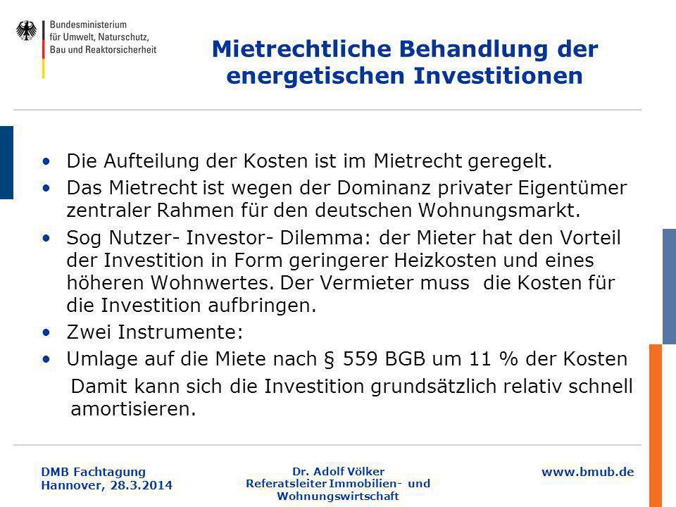 www.bmub.de DMB Fachtagung Hannover, 28.3.2014 Mietrechtliche Behandlung der energetischen Investitionen Die Aufteilung der Kosten ist im Mietrecht ge
