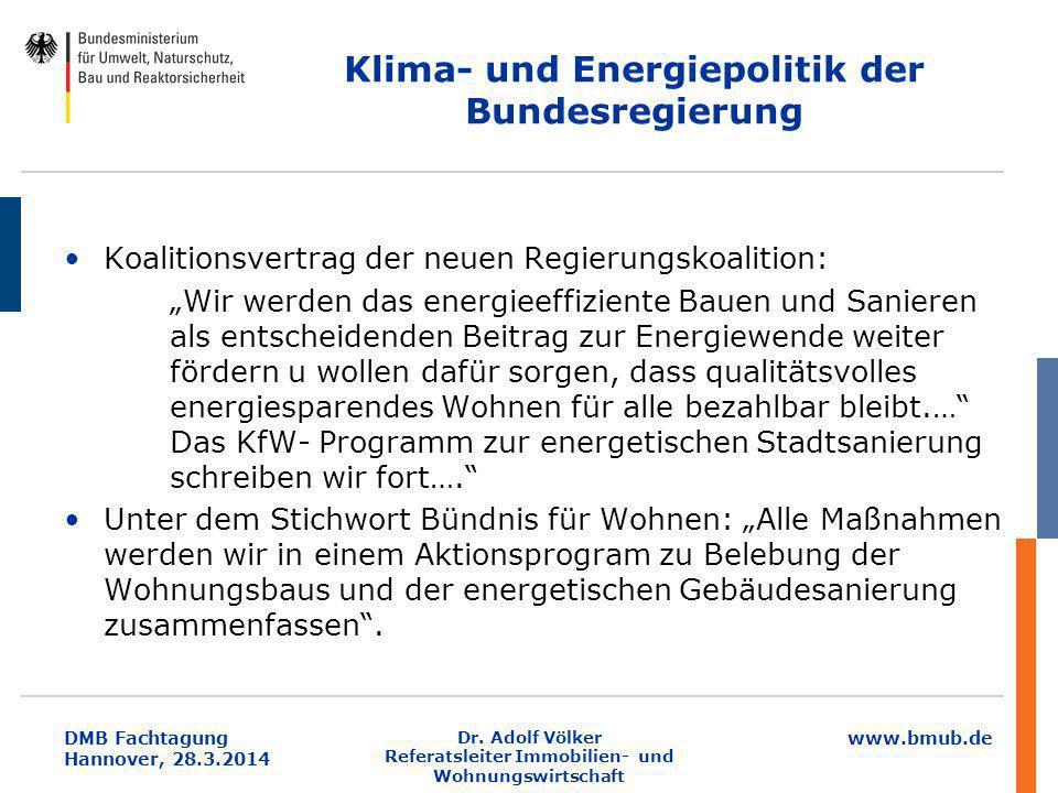 """www.bmub.de DMB Fachtagung Hannover, 28.3.2014 Klima- und Energiepolitik der Bundesregierung Koalitionsvertrag der neuen Regierungskoalition: """"Wir wer"""