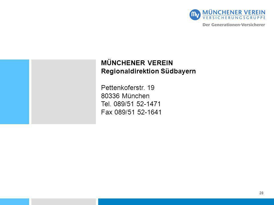 28 MÜNCHENER VEREIN Regionaldirektion Südbayern Pettenkoferstr. 19 80336 München Tel. 089/51 52-1471 Fax 089/51 52-1641