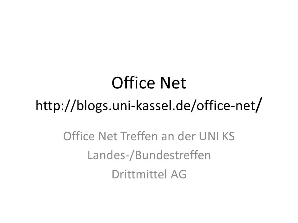Office Net http://blogs.uni-kassel.de/office-net / Office Net Treffen an der UNI KS Landes-/Bundestreffen Drittmittel AG