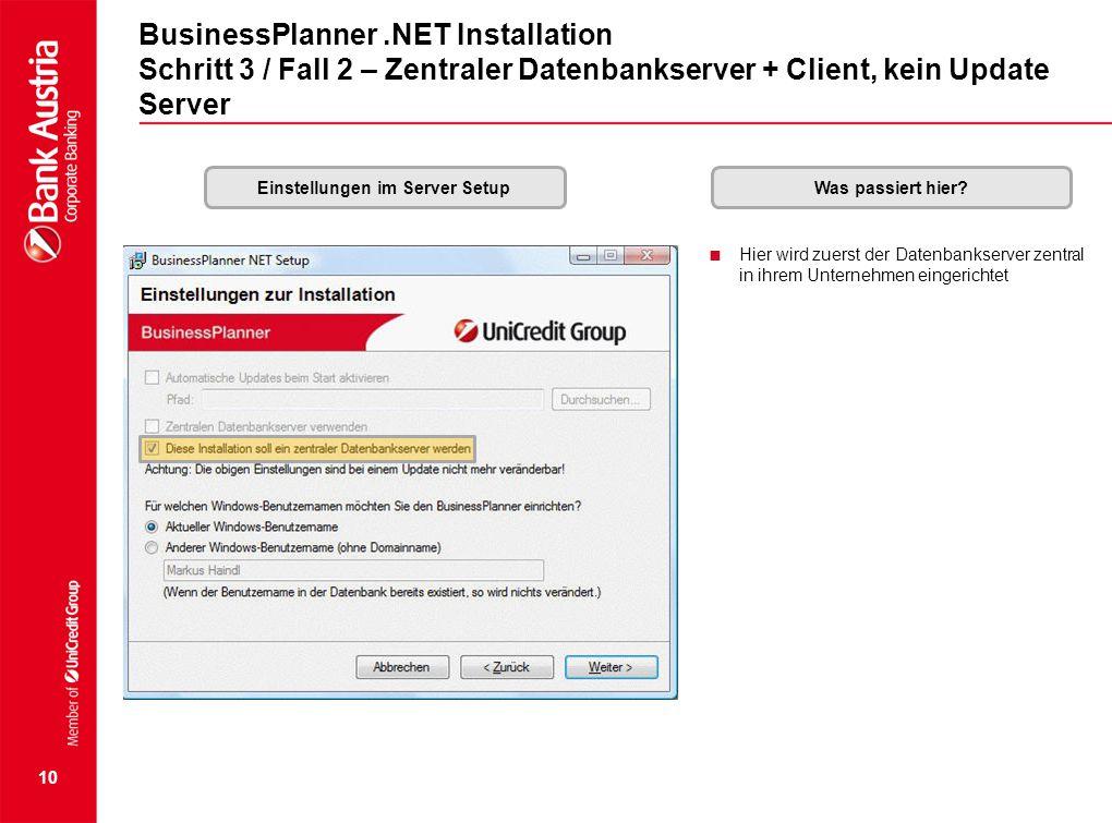 10 BusinessPlanner.NET Installation Schritt 3 / Fall 2 – Zentraler Datenbankserver + Client, kein Update Server Einstellungen im Server SetupWas passi