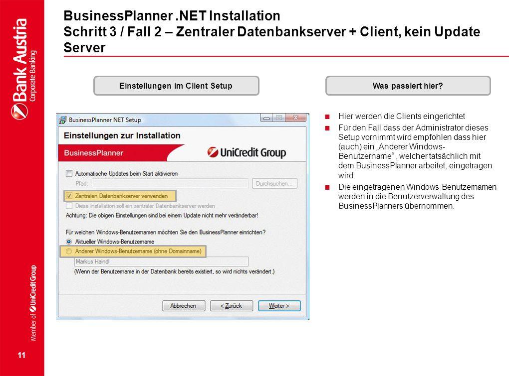 11 BusinessPlanner.NET Installation Schritt 3 / Fall 2 – Zentraler Datenbankserver + Client, kein Update Server Einstellungen im Client SetupWas passi