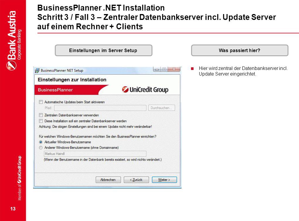 13 BusinessPlanner.NET Installation Schritt 3 / Fall 3 – Zentraler Datenbankserver incl. Update Server auf einem Rechner + Clients Einstellungen im Se