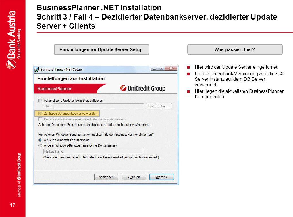 17 BusinessPlanner.NET Installation Schritt 3 / Fall 4 – Dezidierter Datenbankserver, dezidierter Update Server + Clients Einstellungen im Update Serv