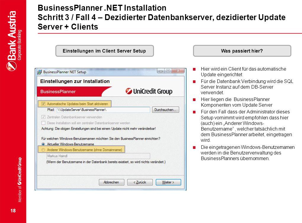 18 BusinessPlanner.NET Installation Schritt 3 / Fall 4 – Dezidierter Datenbankserver, dezidierter Update Server + Clients Einstellungen im Client Serv