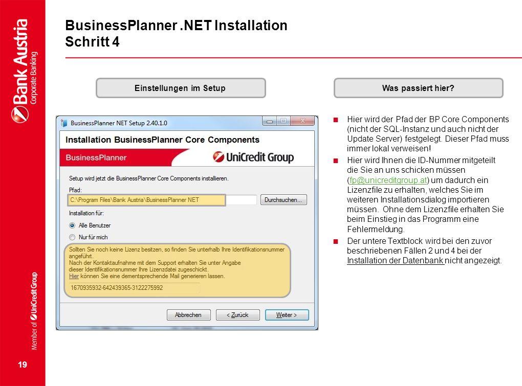 19 BusinessPlanner.NET Installation Schritt 4 Einstellungen im SetupWas passiert hier?  Hier wird der Pfad der BP Core Components (nicht der SQL-Inst