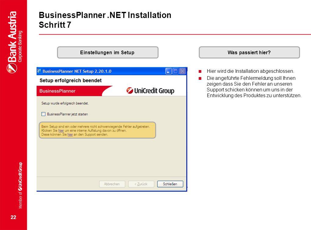 22 BusinessPlanner.NET Installation Schritt 7 Einstellungen im SetupWas passiert hier?  Hier wird die Installation abgeschlossen.  Die angeführte Fe