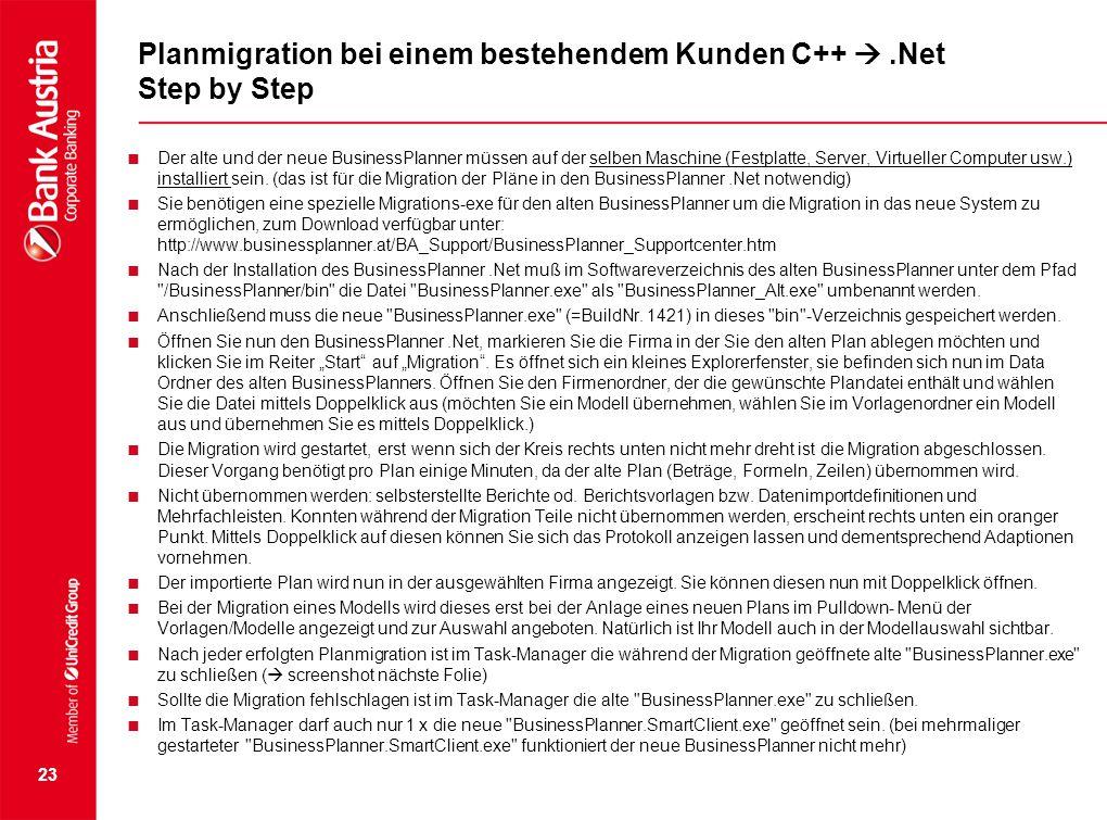 Planmigration bei einem bestehendem Kunden C++ .Net Step by Step  Der alte und der neue BusinessPlanner müssen auf der selben Maschine (Festplatte,