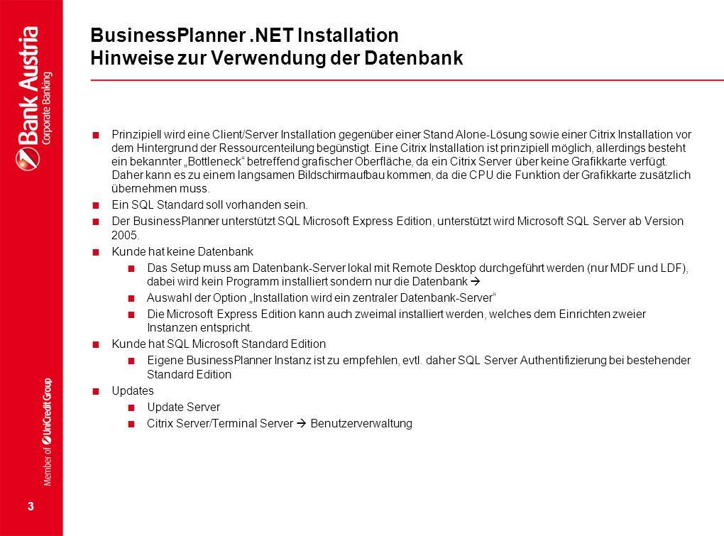 BusinessPlanner.NET Installation Hinweise zur Verwendung der Datenbank  Prinzipiell wird eine Client/Server Installation gegenüber einer Stand Alone-