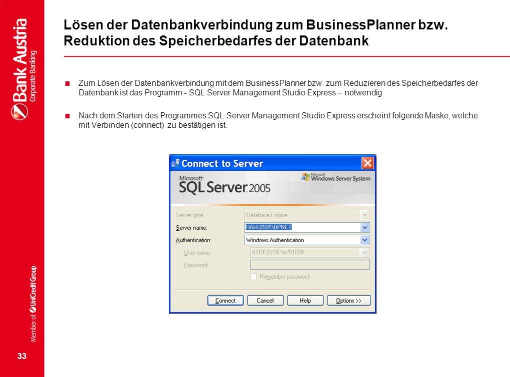 Lösen der Datenbankverbindung zum BusinessPlanner bzw. Reduktion des Speicherbedarfes der Datenbank  Zum Lösen der Datenbankverbindung mit dem Busine