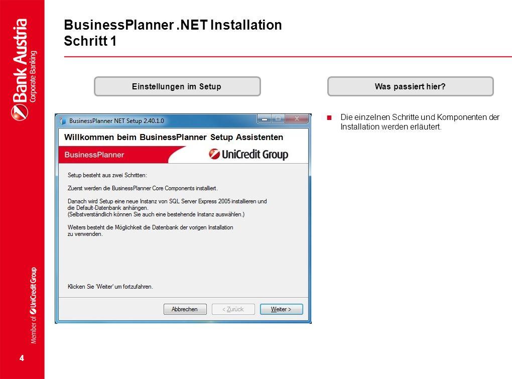 4 BusinessPlanner.NET Installation Schritt 1 Einstellungen im SetupWas passiert hier?  Die einzelnen Schritte und Komponenten der Installation werden