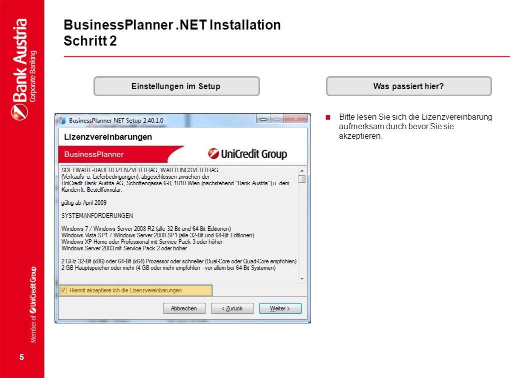 5 BusinessPlanner.NET Installation Schritt 2 Einstellungen im SetupWas passiert hier?  Bitte lesen Sie sich die Lizenzvereinbarung aufmerksam durch b
