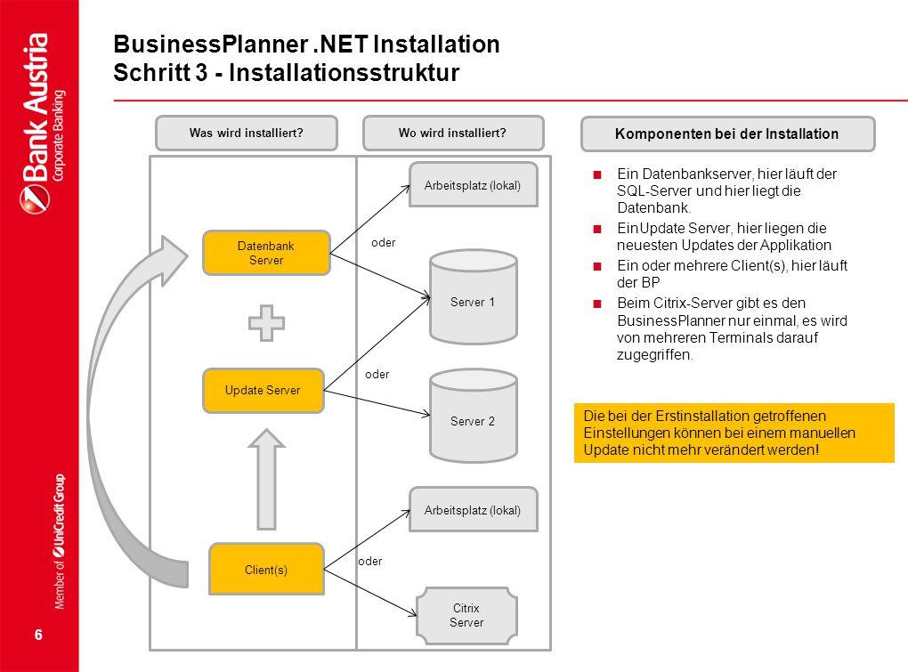 6 BusinessPlanner.NET Installation Schritt 3 - Installationsstruktur  Ein Datenbankserver, hier läuft der SQL-Server und hier liegt die Datenbank. 