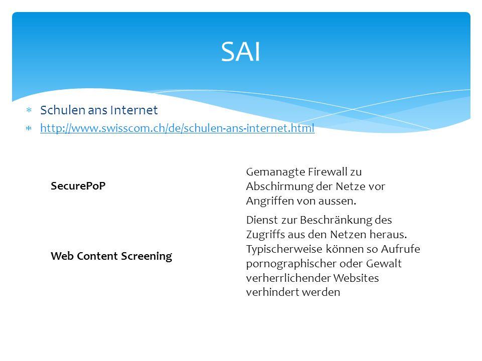  Schulen ans Internet  http://www.swisscom.ch/de/schulen-ans-internet.html http://www.swisscom.ch/de/schulen-ans-internet.html SAI SecurePoP Gemanag