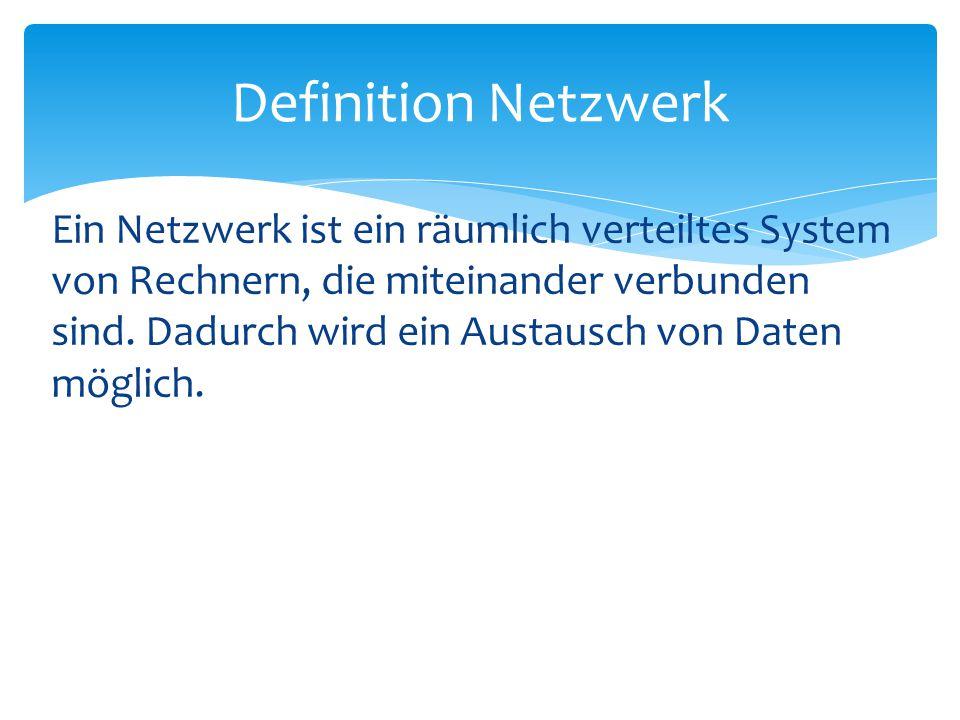 Ein Netzwerk ist ein räumlich verteiltes System von Rechnern, die miteinander verbunden sind. Dadurch wird ein Austausch von Daten möglich. Definition