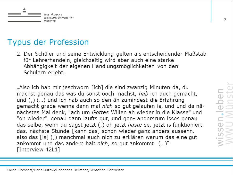 Corrie Kirchhoff/Doris Dužević/Johannes Bellmann/Sebastian Schweizer Typus der Profession 2. Der Schüler und seine Entwicklung gelten als entscheidend