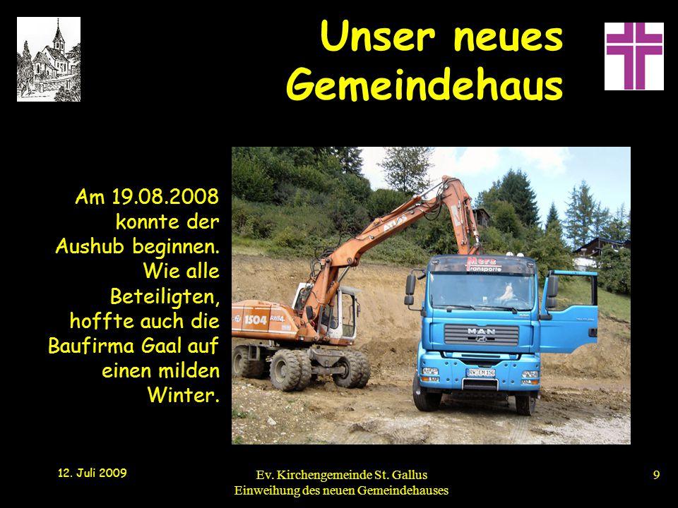Unser neues Gemeindehaus 12.Juli 2009 Ev. Kirchengemeinde St.