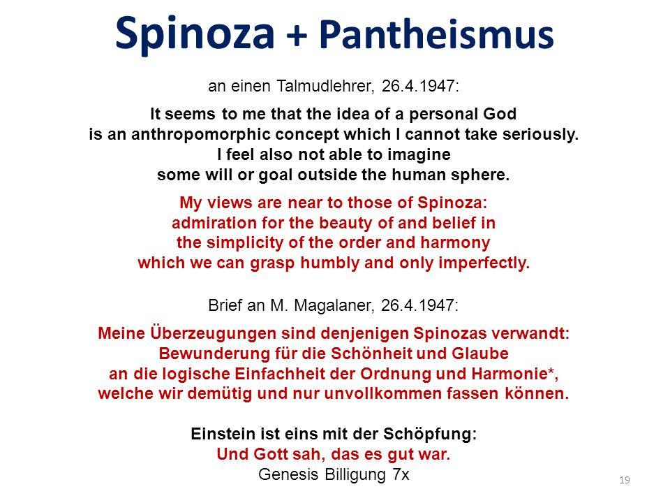 Spinoza + Pantheismus Deus sive natura Gott oder Natur = verschiedene Begriffe ein und derselben Sache.