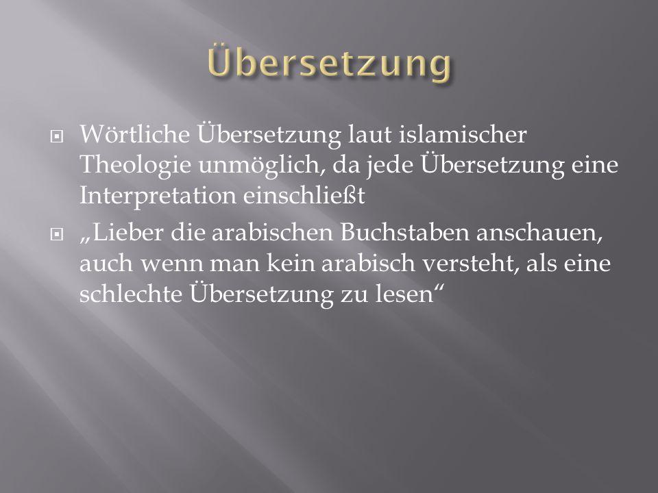 """ Wörtliche Übersetzung laut islamischer Theologie unmöglich, da jede Übersetzung eine Interpretation einschließt  """"Lieber die arabischen Buchstaben"""