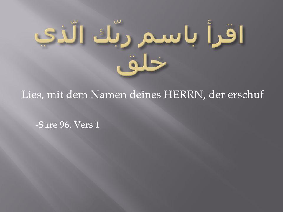 Lies, mit dem Namen deines HERRN, der erschuf -Sure 96, Vers 1