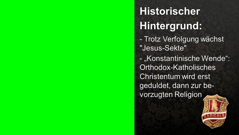 Historischer Hintergrund 1b Historischer Hintergrund: - Trotz Verfolgung wächst