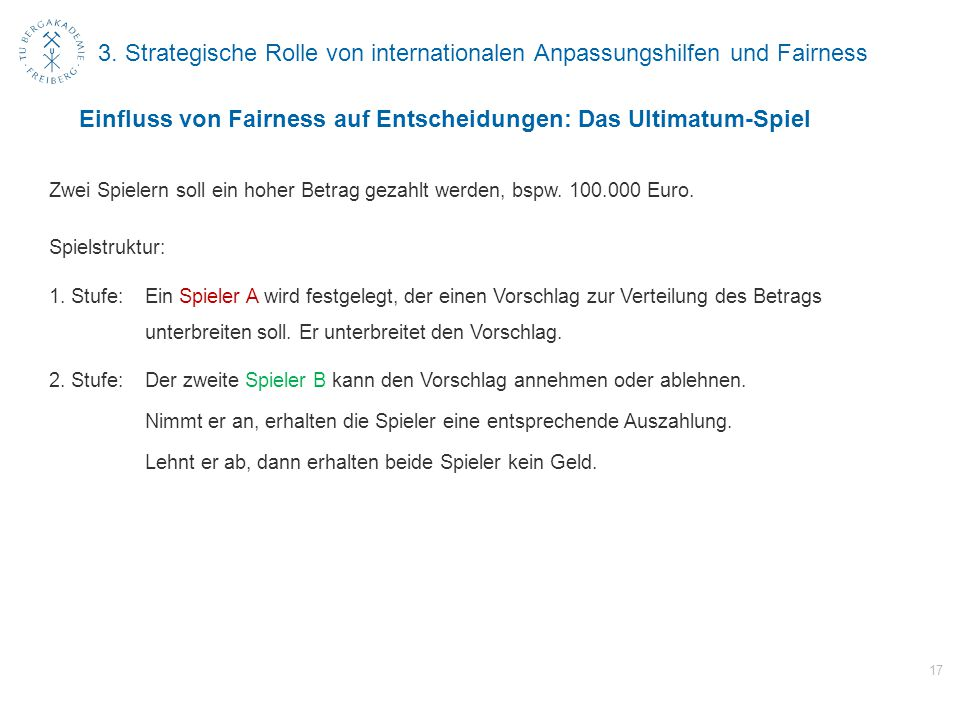 3. Strategische Rolle von internationalen Anpassungshilfen und Fairness Zwei Spielern soll ein hoher Betrag gezahlt werden, bspw. 100.000 Euro. Spiels
