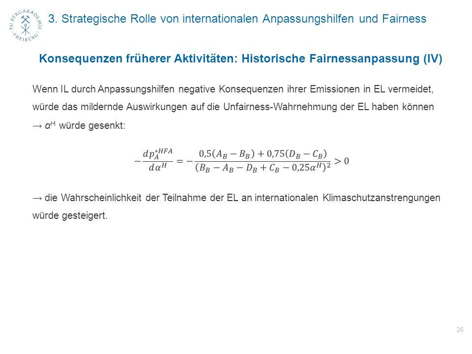 3. Strategische Rolle von internationalen Anpassungshilfen und Fairness 26 Konsequenzen früherer Aktivitäten: Historische Fairnessanpassung (IV)