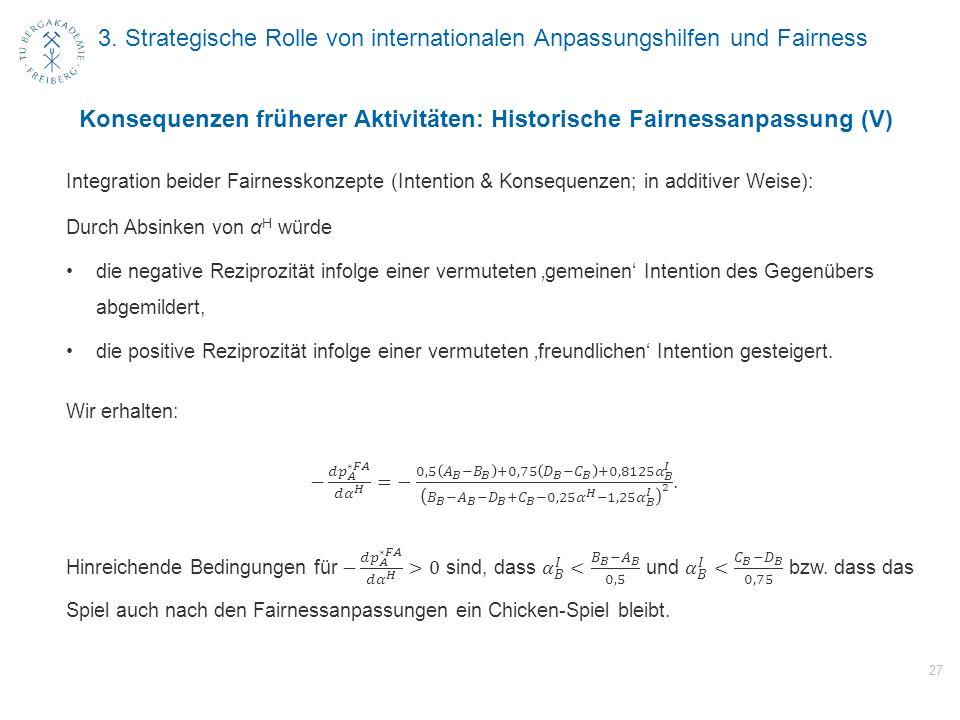 3. Strategische Rolle von internationalen Anpassungshilfen und Fairness 27 Konsequenzen früherer Aktivitäten: Historische Fairnessanpassung (V)
