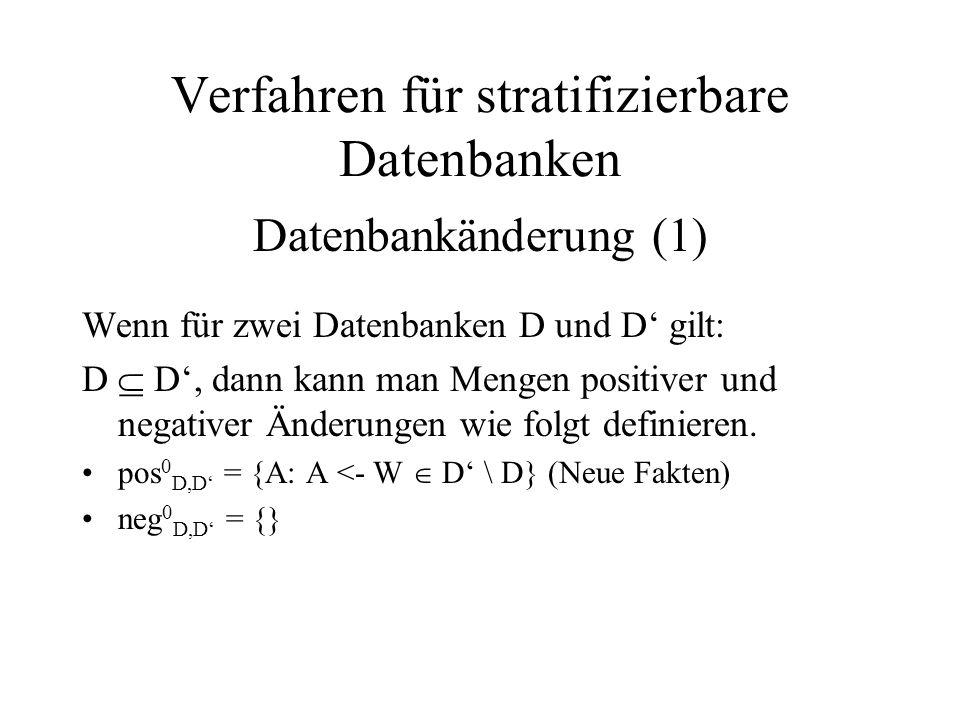 Wenn für zwei Datenbanken D und D' gilt: D  D', dann kann man Mengen positiver und negativer Änderungen wie folgt definieren.