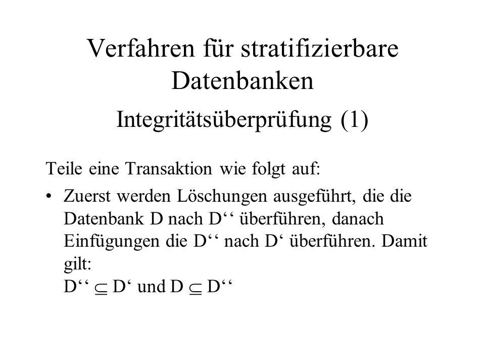 Teile eine Transaktion wie folgt auf: Zuerst werden Löschungen ausgeführt, die die Datenbank D nach D'' überführen, danach Einfügungen die D'' nach D' überführen.