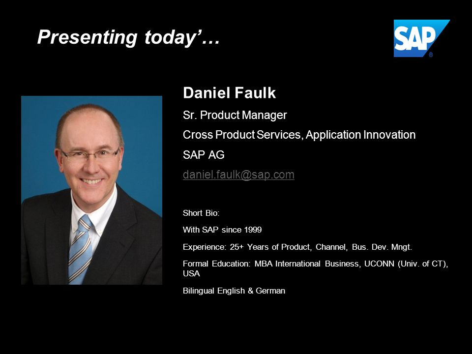 ©2014 SAP AG or an SAP affiliate company. All rights reserved.11 Public Daniel Faulk Sr. Product Manager Cross Product Services, Application Innovatio