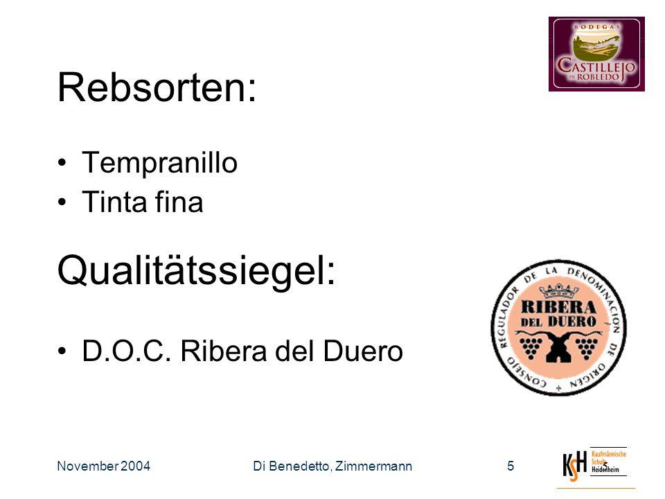 November 2004Di Benedetto, Zimmermann55 Rebsorten: Tempranillo Tinta fina Qualitätssiegel: D.O.C.