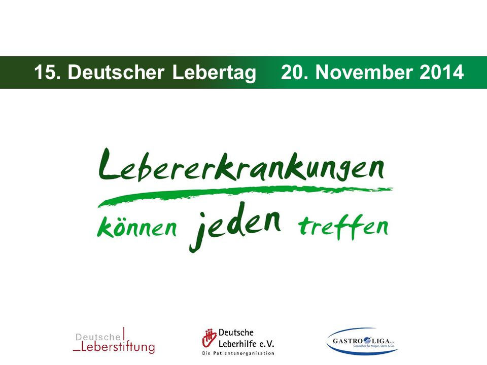 15. Deutscher Lebertag - 20. November 2014 15. Deutscher Lebertag20. November 2014