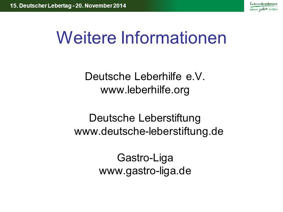 15. Deutscher Lebertag - 20. November 2014 Weitere Informationen Deutsche Leberhilfe e.V. www.leberhilfe.org Deutsche Leberstiftung www.deutsche-leber