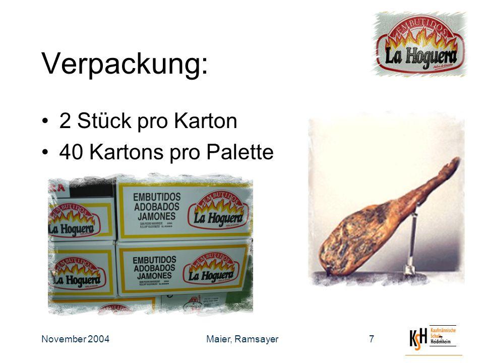 November 2004Maier, Ramsayer88 Vertrieb + Marketing: Hauptsächlich regionaler Vertrieb Werbung durch Kostproben Werbung bei Händlern