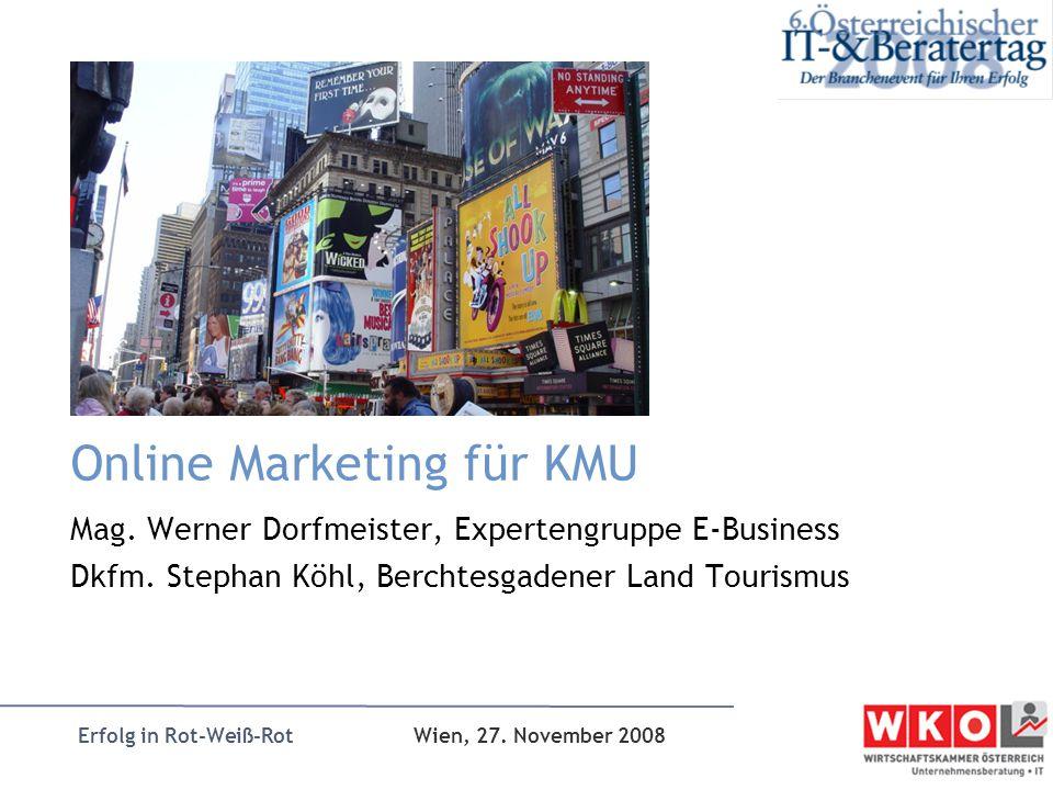 Erfolg in Rot-Weiß-Rot Wien, 27. November 2008 Online Marketing für KMU Mag.