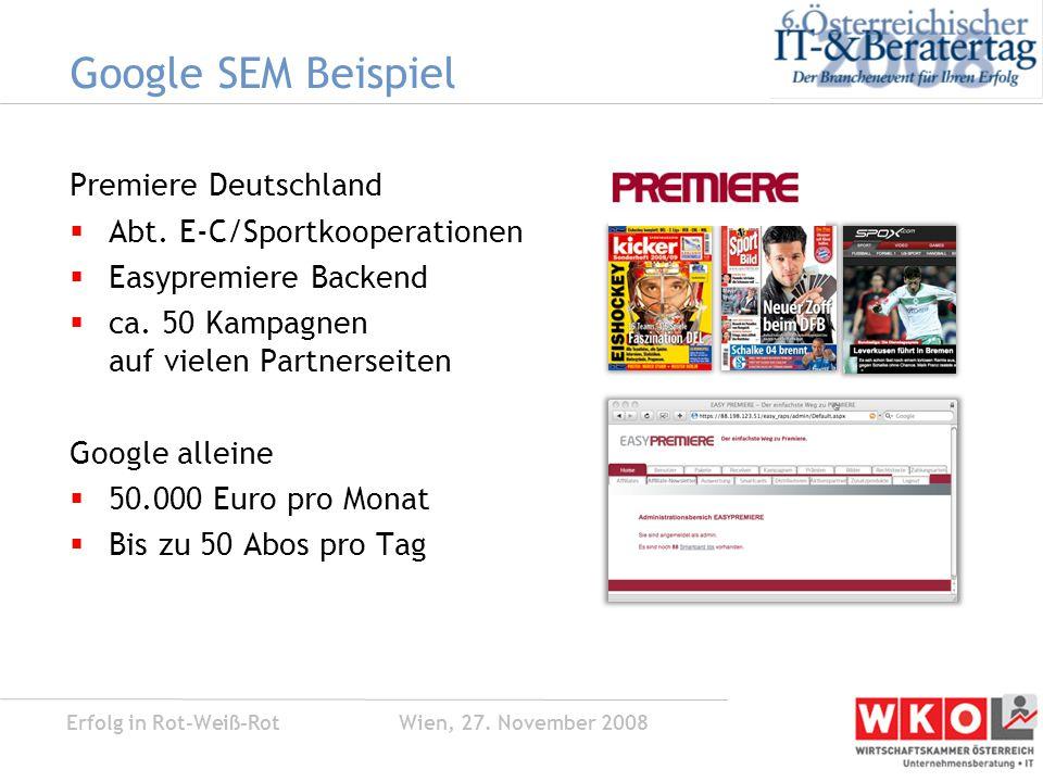 Erfolg in Rot-Weiß-Rot Wien, 27. November 2008 Google SEM Beispiel Premiere Deutschland  Abt.