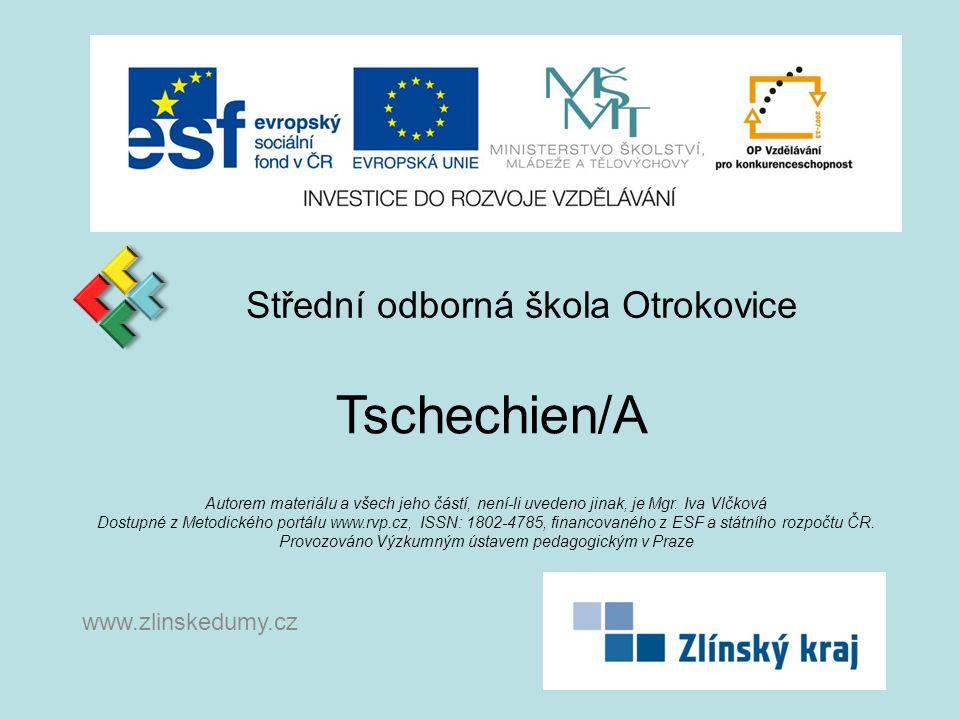 Střední odborná škola Otrokovice Tschechien/A Autorem materiálu a všech jeho částí, není-li uvedeno jinak, je Mgr.
