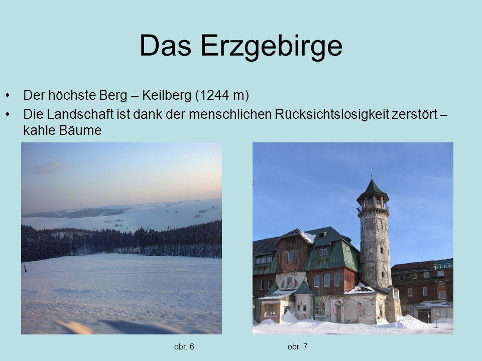 Das Erzgebirge Der höchste Berg – Keilberg (1244 m) Die Landschaft ist dank der menschlichen Rücksichtslosigkeit zerstört – kahle Bäume obr.