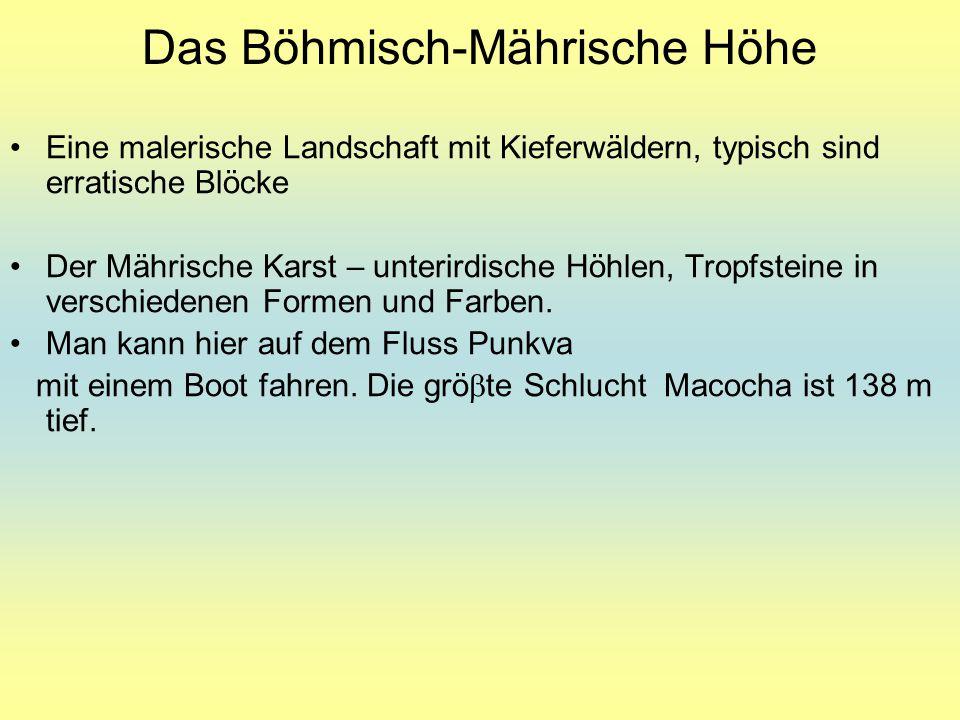 Das Böhmisch-Mährische Höhe Eine malerische Landschaft mit Kieferwäldern, typisch sind erratische Blöcke Der Mährische Karst – unterirdische Höhlen, Tropfsteine in verschiedenen Formen und Farben.
