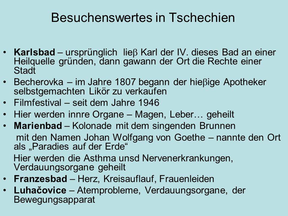 Besuchenswertes in Tschechien Karlsbad – ursprünglich lie  Karl der IV.