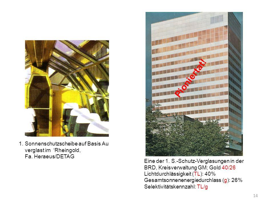 14 1. Sonnenschutzscheibe auf Basis Au verglast im 'Rheingold, Fa. Heraeus/DETAG Eine der 1. S.-Schutz-Verglasungen in der BRD, Kreisverwaltung GM; Go