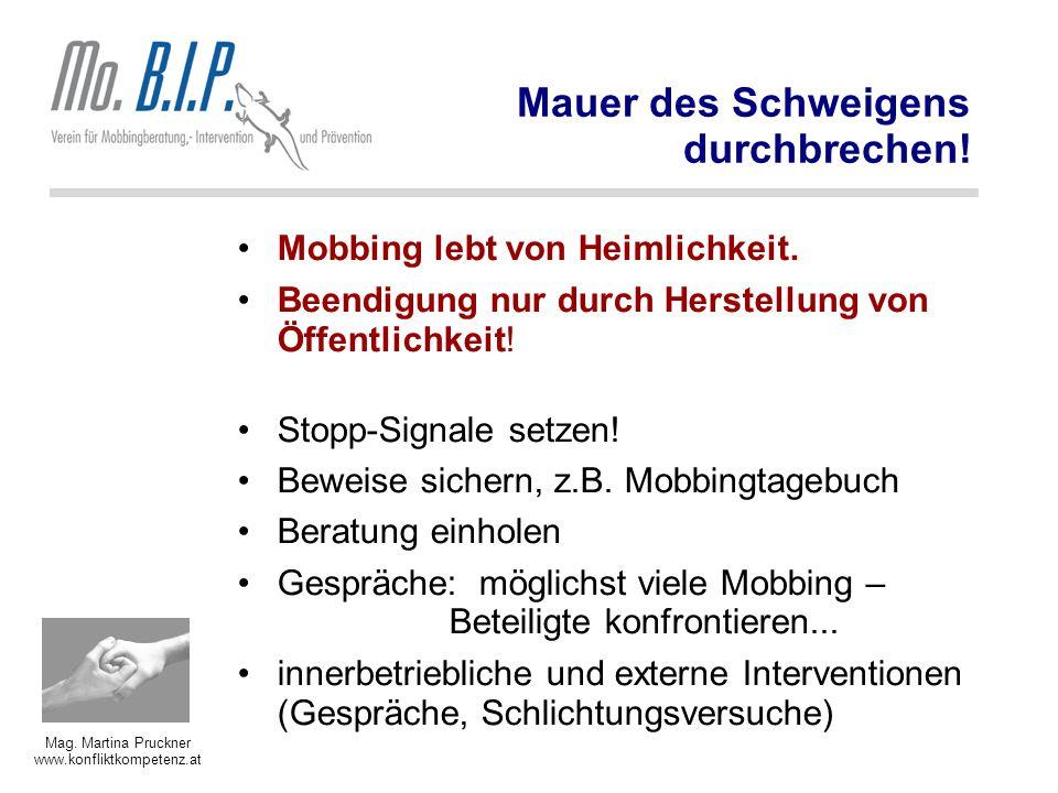Mag.Martina Pruckner www.konfliktkompetenz.at Mauer des Schweigens durchbrechen.