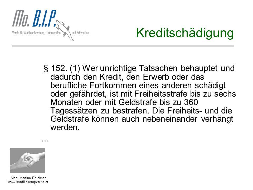 Mag.Martina Pruckner www.konfliktkompetenz.at Kreditschädigung § 152.