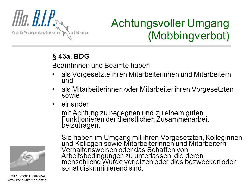Mag.Martina Pruckner www.konfliktkompetenz.at Achtungsvoller Umgang (Mobbingverbot) § 43a.