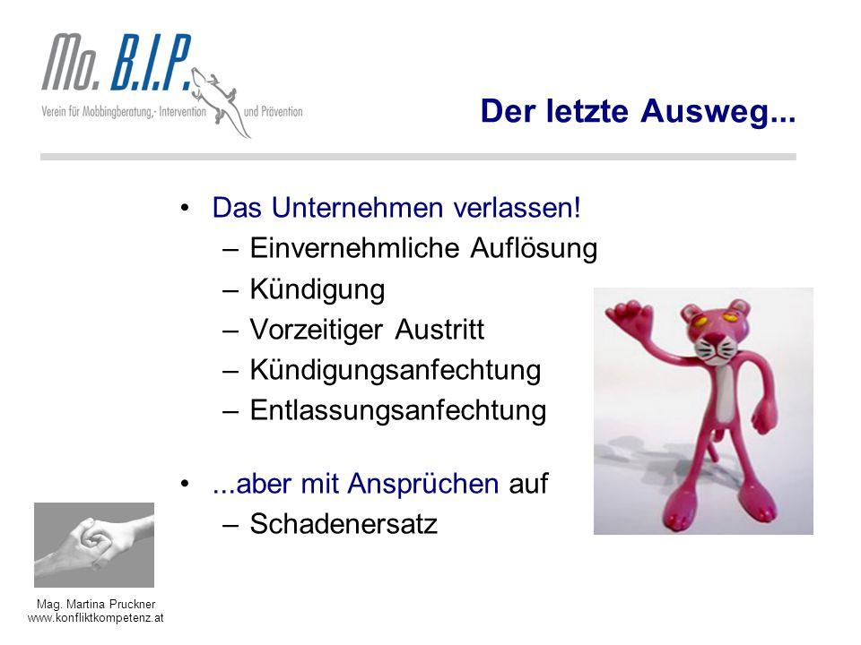 Mag.Martina Pruckner www.konfliktkompetenz.at Der letzte Ausweg...